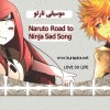 موسيقى نارتو  Naruto Road to Ninja Sad Song 141374168227.jpg